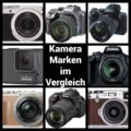 Die besten Kamera Marken | 8 Kamerahersteller im Vergleich